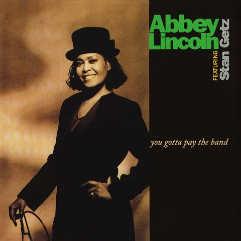 You Gotta Pay The Band (2LP) by Abbey Lincoln, Stan Getz - 2LP - shop now at JazzEcho store